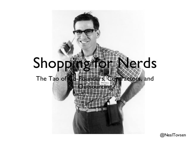 Shopping for NerdsThe Tao of Co-Founders, Contractors, and              Outsourcing                                       ...
