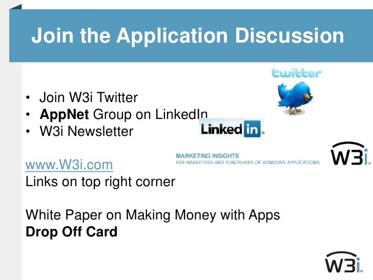 Join the Application Discussion<br />Join W3i Twitter<br />AppNet Group on LinkedIn<br />W3i Newsletter<br />www.W3i.com<b...