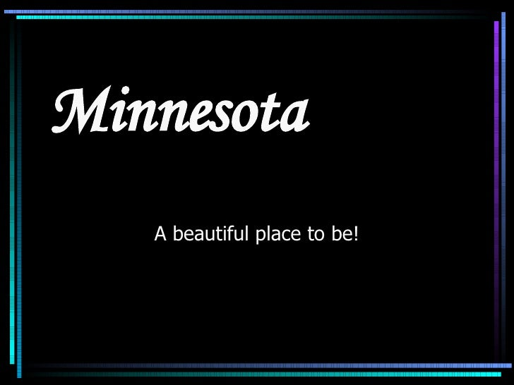 Minnesota  A beautiful place to be!