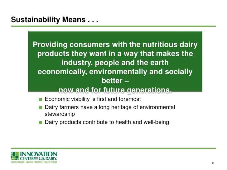 Economic viability is first and foremost<br />Dairy farmers have a long heritage of environmental stewardship<br />Dairy p...