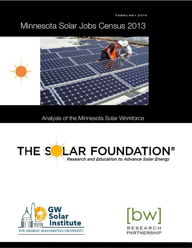 s F e b r u a r y 2 0 1 4 Analysis of the Minnesota Solar Workforce Minnesota Solar Jobs Census 2013