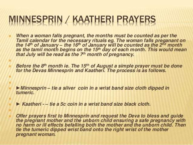 MINNESPRIN / KAATHERI PRAYERS  When a woman falls pregnant, the months must be counted as per the Tamil calendar for the ...