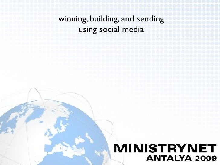 winning, building, and sending      using social media
