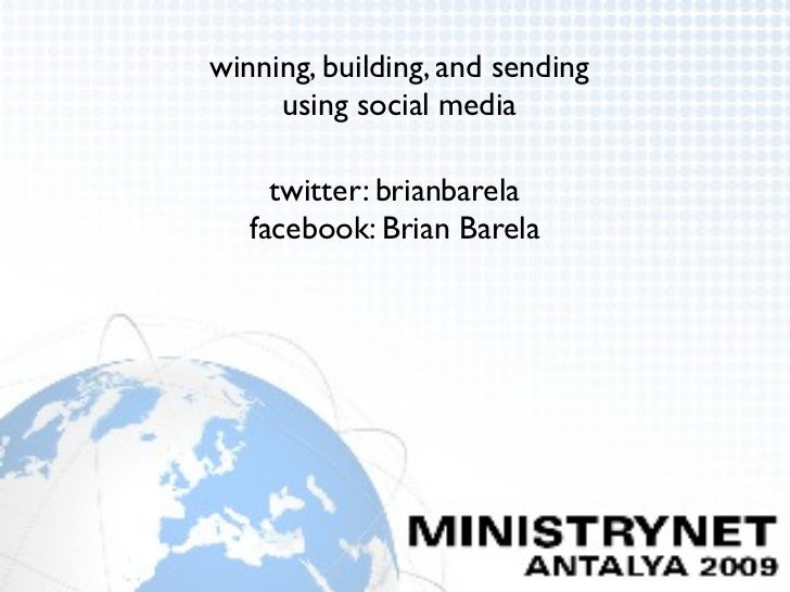 winning, building, and sending      using social media       twitter: brianbarela    facebook: Brian Barela