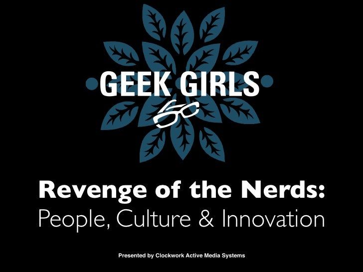 Revenge of the Nerds:People, Culture & Innovation