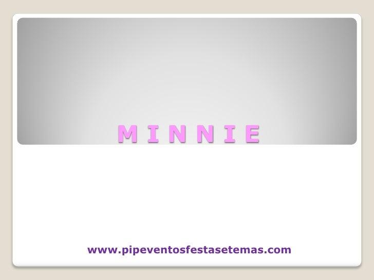 MINNIE    www.pipeventosfestasetemas.com