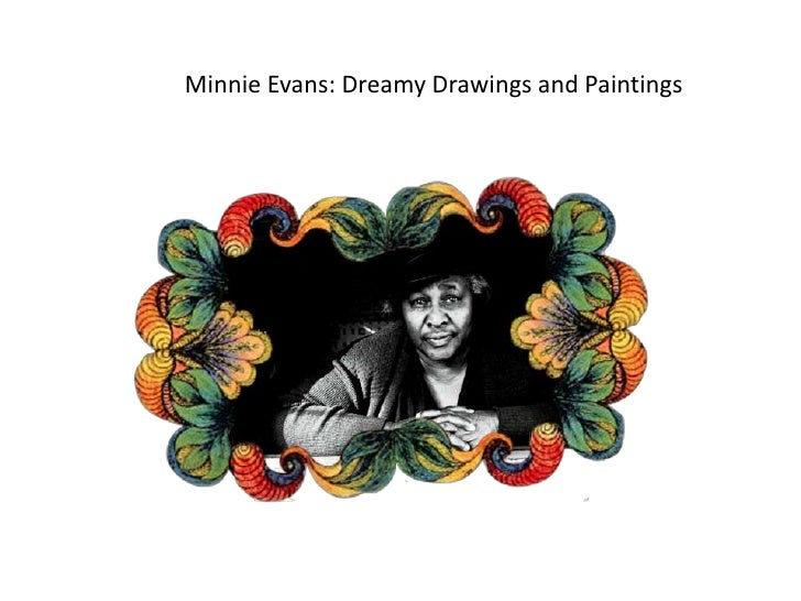 Minnie Evans: Dreamy Drawings and Paintings