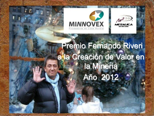 Premio Fernando Riveria la Creación de Valor en        la Mineria        Año 2012