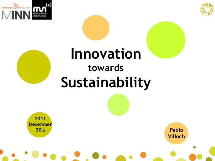 Innovation               towards           Sustainability  2011December  20th                       Pablo                 ...
