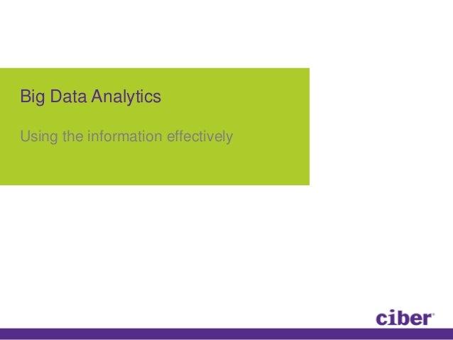 Big Data Analytics Using the information effectively
