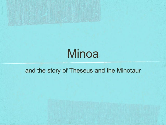 Minoa and the story of Theseus and the Minotaur