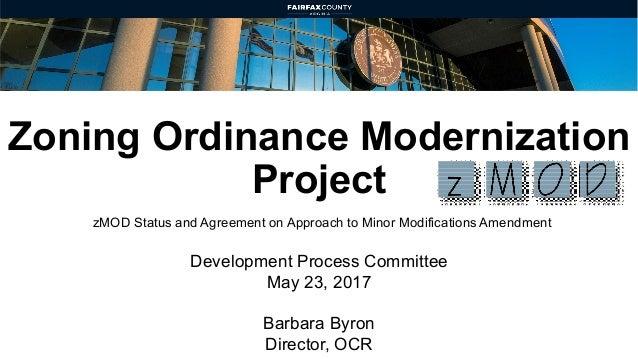 Zoning Ordinance Modernization Project Development Process Committee May 23, 2017 Barbara Byron Director, OCR zMOD Status ...