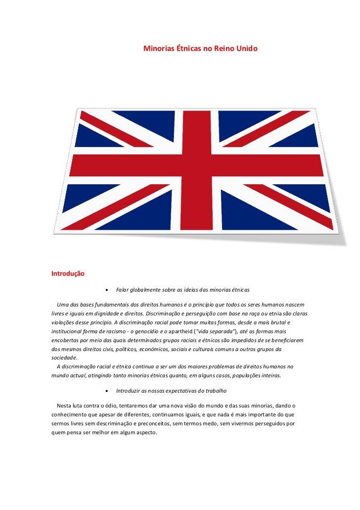 Minorias Étnicas no Reino UnidoIntrodução                         Falar globalmente sobre as ideias das minorias étnicas ...