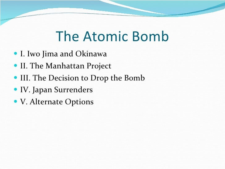 a debate about americas decision to drop atomic bomb during war It is now more than ten years since the atomic bomb exploded over  the decision to use the atomic bomb  the atomic bomb was that it had ended the war,.