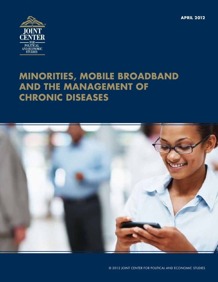 April 2012Minorities, Mobile Broadbandand the Management ofChronic Diseases               © 2012 Joint Center for Politica...