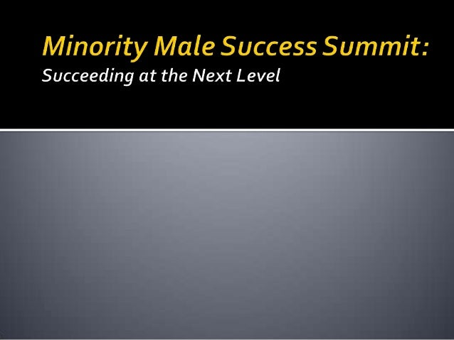  The Minority Male Success Summit was a program put on byStudent Affairs to help encourage and equip African American and...