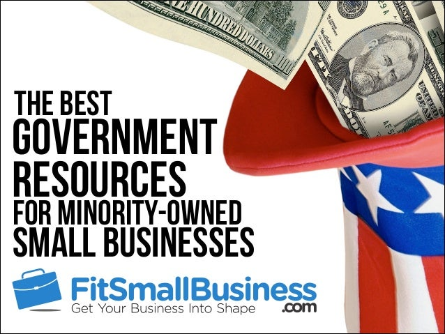 Small Businesses The Best Government Resources for Minority-Owned