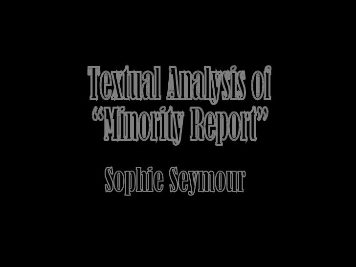 "Textual Analysis of  ""Minority Report"" Sophie Seymour"