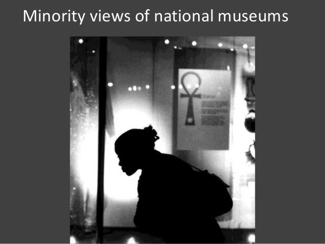 Minority views of national museums