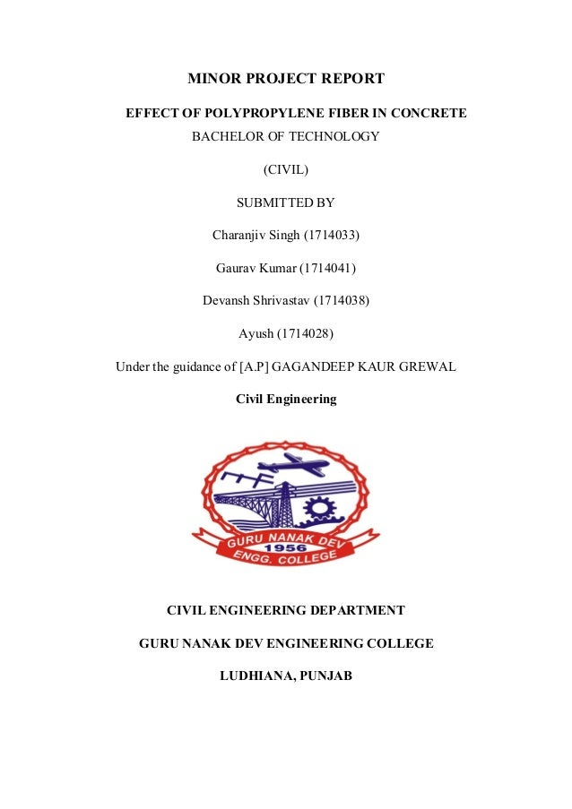 MINOR PROJECT REPORT EFFECT OF POLYPROPYLENE FIBER IN CONCRETE BACHELOR OF TECHNOLOGY (CIVIL) SUBMITTED BY Charanjiv Singh...
