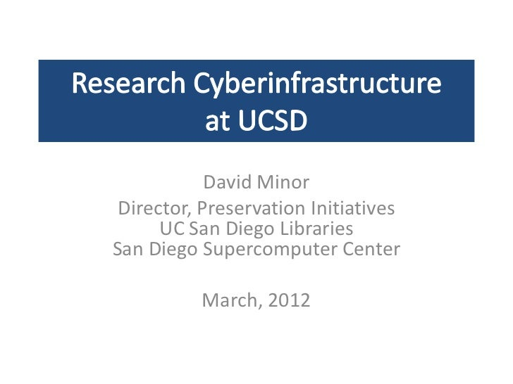 David Minor Director, Preservation Initiatives      UC San Diego LibrariesSan Diego Supercomputer Center          March, 2...