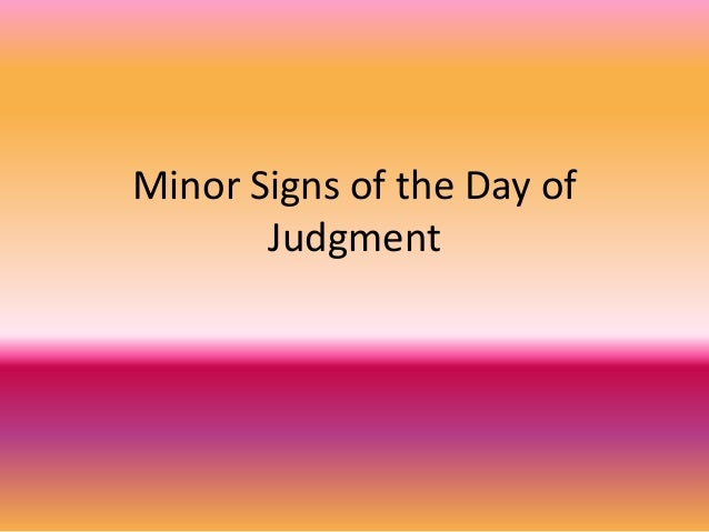 Minor Signs of the Day of Judgment