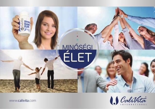MINŐSÉGI  MINŐSÉGI  ÉLET  ÉLET  www.calivita.com