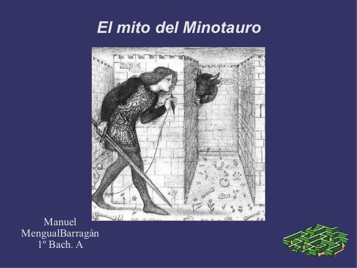 El mito del Minotauro Manuel MengualBarragán 1º Bach. A