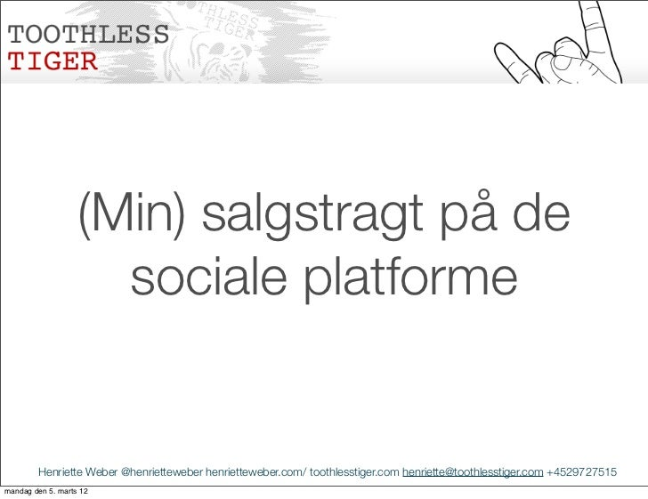 (Min) salgstragt på de                     sociale platforme        Henriette Weber @henrietteweber henrietteweber.com/ to...