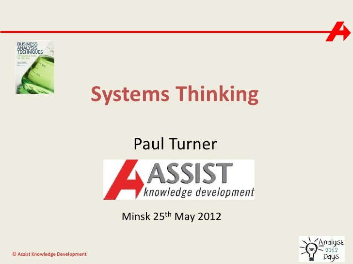 Systems Thinking                                     Paul Turner                                   Minsk 25th May 2012© As...