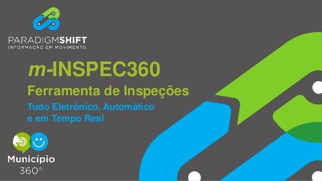 Ferramenta de Inspeções m-INSPEC360 Tudo Eletrónico, Automático e em Tempo Real