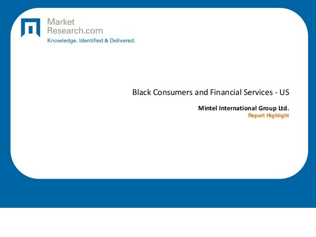 Black Consumers and Financial Services - US Mintel International Group Ltd. Report Highlight