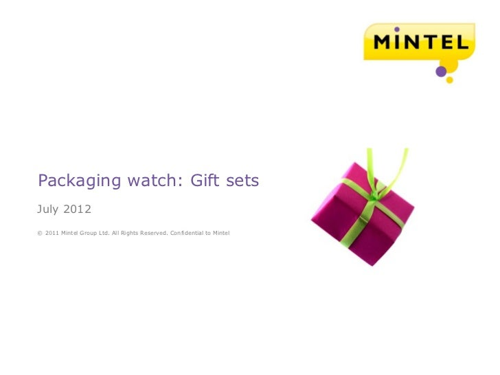 Packaging watch: Gift setsJuly 2012© 2011 Mintel Group Ltd. All Rights Reserved. Confidential to Mintel