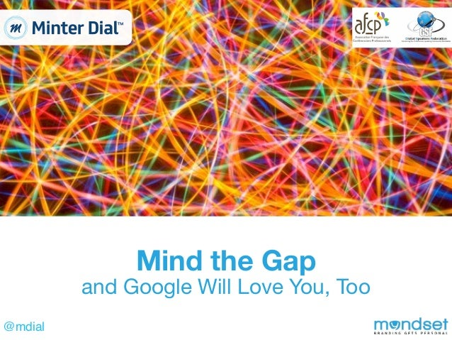@mdial Mind the Gap and Google Will Love You, Too