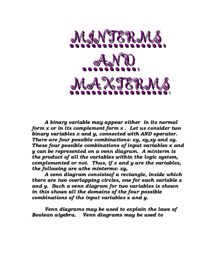 MINTERMS                AND              MAXTERMS     A binary variable may appear either in its normalform x or in its co...