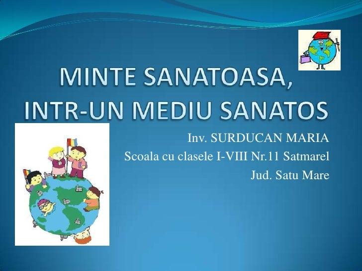 Inv. SURDUCAN MARIA Scoala cu clasele I-VIII Nr.11 Satmarel                          Jud. Satu Mare