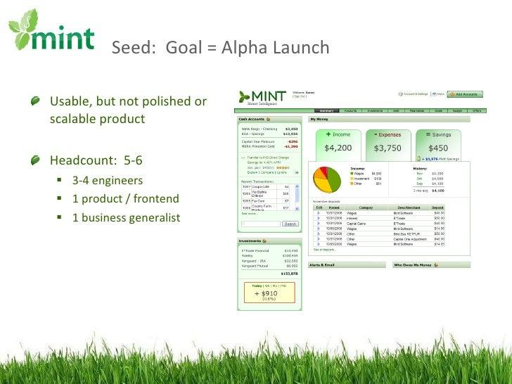 Seed:  Goal = Alpha Launch <ul><li>Usable, but not polished or scalable product </li></ul><ul><li>Headcount:  5-6 </li></u...