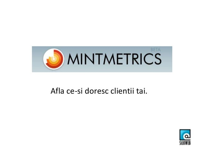 MintMetricsAfla ce-si doresc clientii tai.