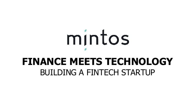 FINANCE MEETS TECHNOLOGY BUILDING A FINTECH STARTUP