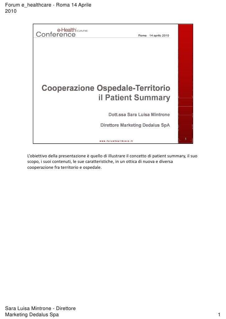 Forum e_healthcare - Roma 14 Aprile 2010              L'obiettivo della presentazione è quello di illustrare il concetto d...