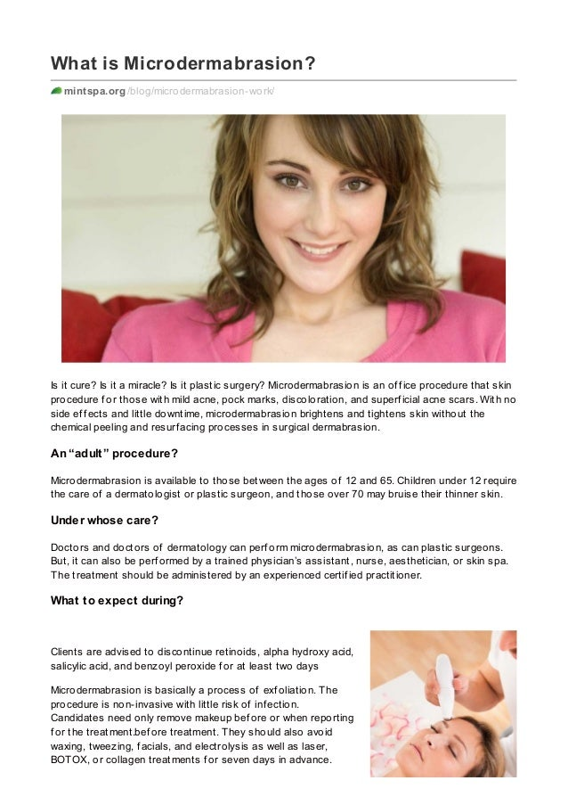What is Microdermabrasion? mintspa.org /blog/microdermabrasion-work/ Is it cure? Is it a miracle? Is it plastic surgery? M...