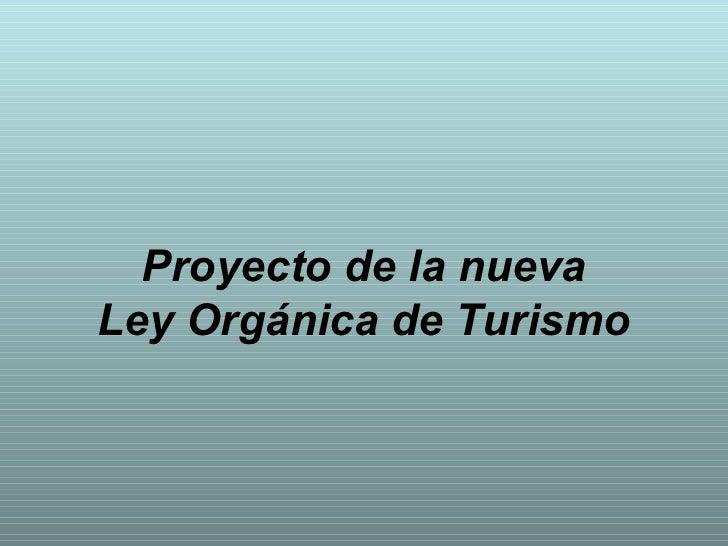 Proyecto de la nuevaLey Orgánica de Turismo