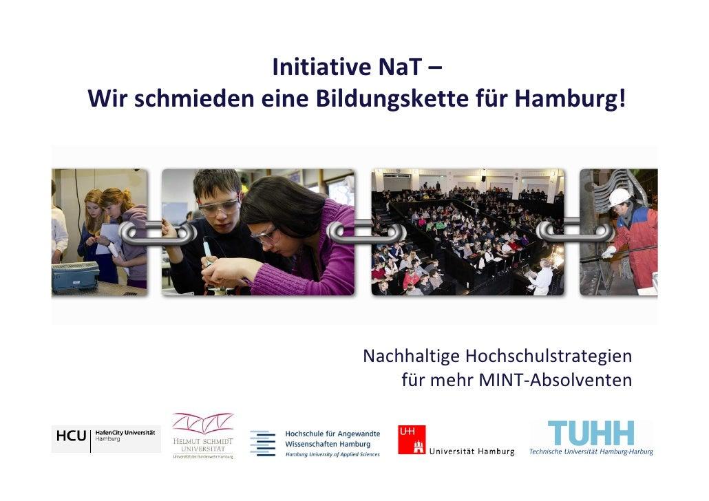 Initiative NaT – Wir schmieden eine Bildungskette für Hamburg!                           Nachhaltige Hochschulstrategien  ...