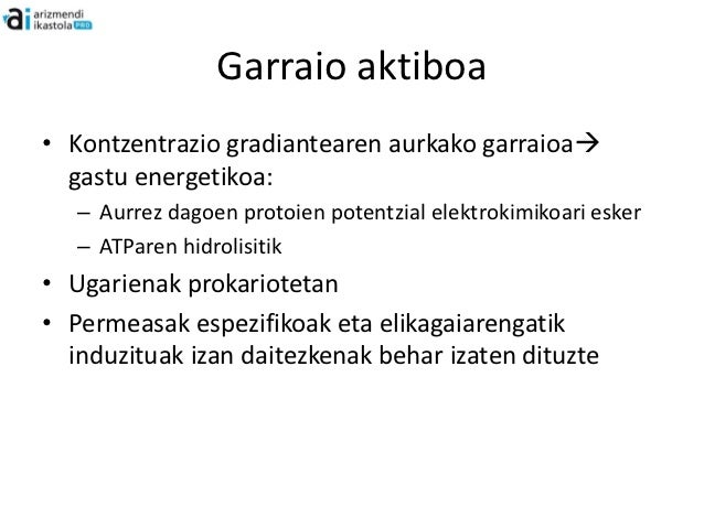 Garraio aktibo motak• Protoien sinporteari lotuta garraio aktiboa• Sodio ioien sinporteari lotutako garraio  aktiboa• ATPa...