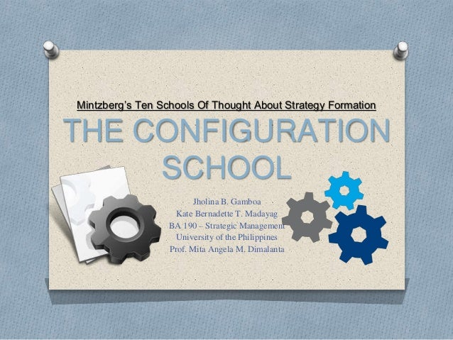 mintzberg s ten schools of thought on strategy Mintzberg's cognitive and learning schools of thought strategy formulation and development: a critical discussion - kindle edition by david mumford download it once and read it on your kindle device, pc, phones or tablets.