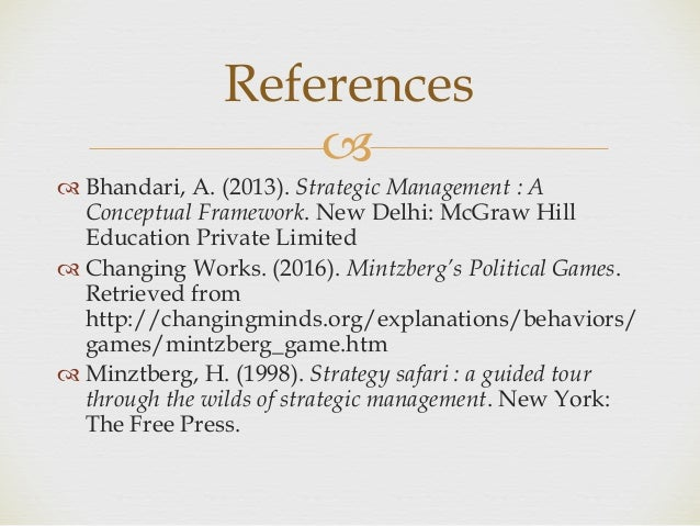 mintzberg political games Mintzberg (1992, 2009) suggests that organizations can be differentiated along three basic dimensions: (1) the key part of the organization, that is, the part.