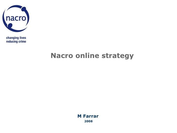 Nacro online strategy M Farrar   2008 NACRO online strategy  Minuche Farrar
