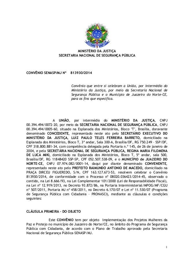 1  MINISTÉRIO DA JUSTIÇA  SECRETARIA NACIONAL DE SEGURANÇA PÚBLICA  CONVÊNIO SENASP/MJ Nº 813930/2014  Convênio que entre ...