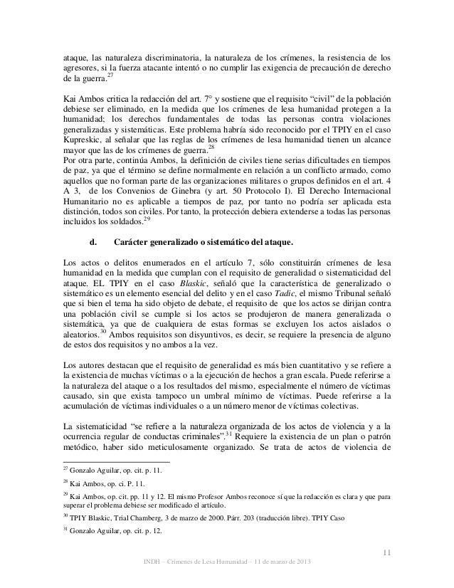 11 INDH – Crímenes de Lesa Humanidad – 11 de marzo de 2013 ataque, las naturaleza discriminatoria, la naturaleza de los cr...