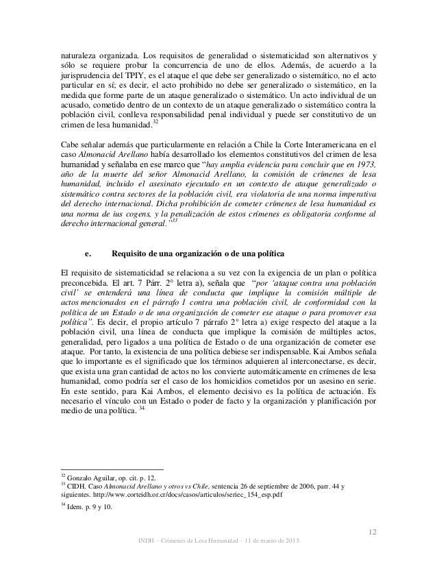 12 INDH – Crímenes de Lesa Humanidad – 11 de marzo de 2013 naturaleza organizada. Los requisitos de generalidad o sistemat...